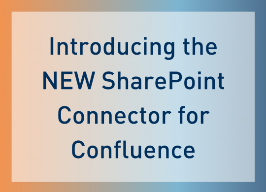 Introducing the NEW SharePoint Connector for Confluence