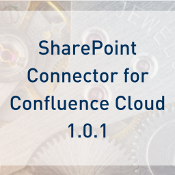 SharePoint Connector for Confluence Cloud 1.0.1 out now.