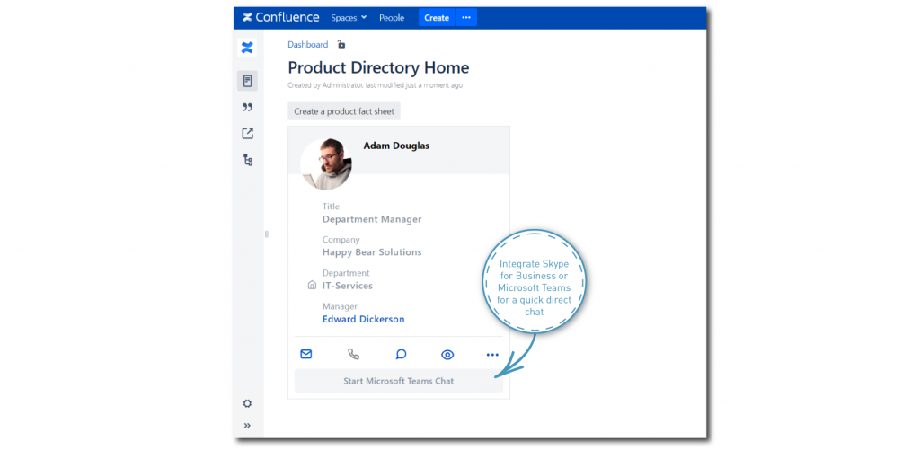 Skype for Business or Microsoft Teams can be integrated for q quick direct chat - right from the profile card.